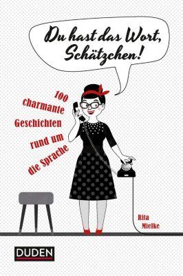Du hast das Wort, Schätzchen!, Rita Mielke