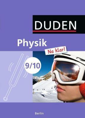 Duden Physik 'Na klar!', Ausgabe Berlin: 9./10. Schuljahr, Schülerbuch, Barbara Gau, Ingo Koch, Lothar Meyer, Gerd Riedl