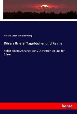 Dürers Briefe, Tagebücher und Reime, Albrecht Dürer, Moritz Thausing