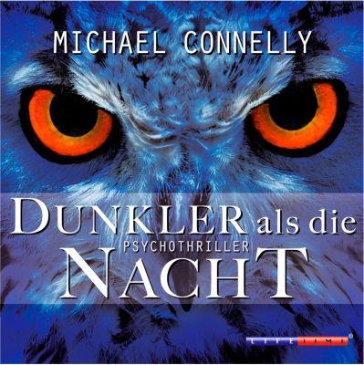 Dunkler als die Nacht, 6 Audio-CDs, Michael Connelly