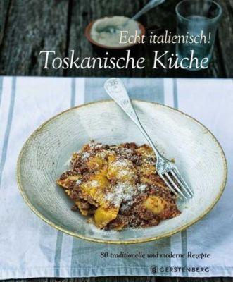 Echt Italienisch! Toskanische Küche, Paola Baccetti, Laura Giusti, Franco Palandra