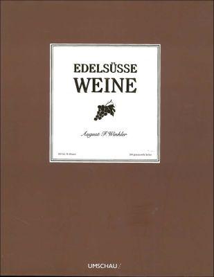 Edelsüße Weine, August F. Winkler