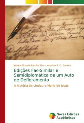 Edições Fac-Similar e Semidiplomática de um Auto de Defloramento, Jéssica Pâmela Bomfim Silva, Josenilce R. O. Barreto