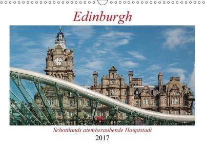 Edinburgh - Schottlands atemberaubende Hauptstadt (Wandkalender 2017 DIN A3 quer), Christian Hallweger