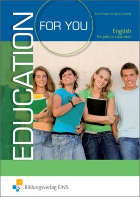 Education For You - English for Jobs in Education: Schülerband, Alan Mcelroy, Georgine Kalil, Roisin Sweeny, Frances Kreger