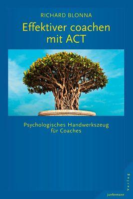 Effektiver Coachen mit ACT, Richard Blonna