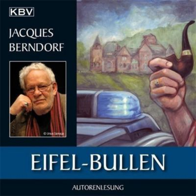 Eifel-Bullen, 8 Audio-CDs + 1 MP3-CD, Jacques Berndorf