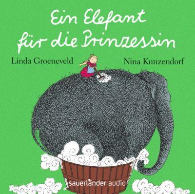 Ein Elefant für die Prinzessin, 1 Audio-CD, Linda Groeneveld