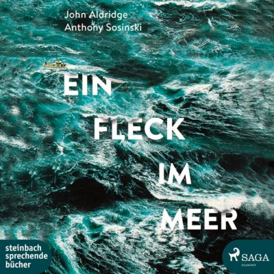 Ein Fleck im Meer, 1 MP3-CD, John Aldridge, Anthony Sosinski