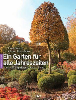 Ein Garten für alle Jahreszeiten, Christa Hasselhorst