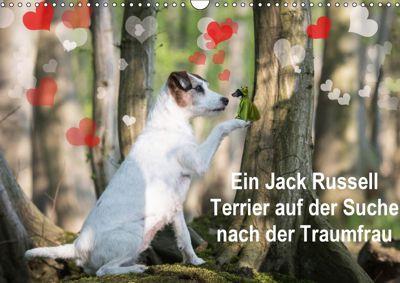 Ein Jack Russell Terrier auf der Suche nach der Traumfrau (Wandkalender 2018 DIN A3 quer) Dieser erfolgreiche Kalender w, Susanne Schröder