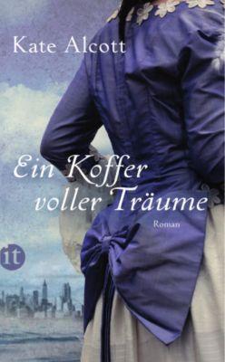 Ein Koffer voller Träume, Kate Alcott