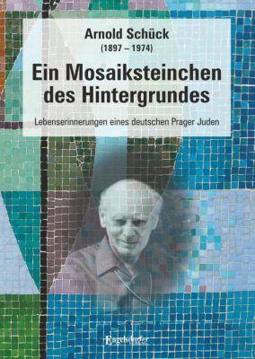 Ein Mosaiksteinchen des Hintergrundes, Arnold Schück