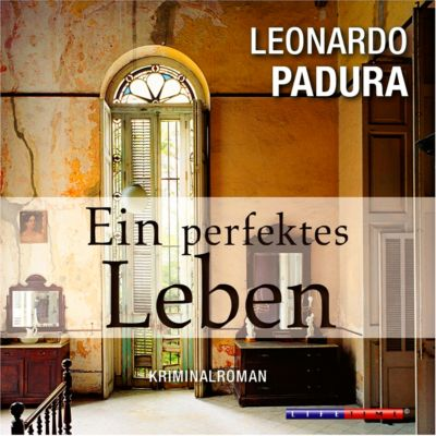 Ein perfektes Leben, 1 MP3-CD, Leonardo Padura