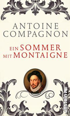 Ein Sommer mit Montaigne, Antoine Compagnon