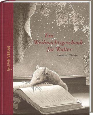 Ein Weihnachtsgeschenk für Walter, Barbara Wersba