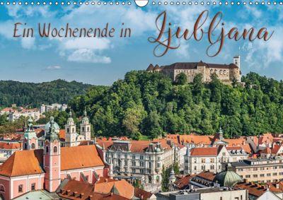 Ein Wochenende in Ljubljana (Wandkalender 2018 DIN A3 quer), Gunter Kirsch