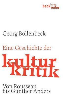 Eine Geschichte der Kulturkritik, Georg Bollenbeck