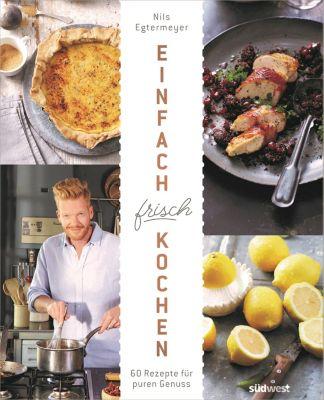 Einfach frisch kochen, Nils Egtermeyer