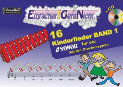 Einfacher!-Geht-Nicht: 16 Kinderlieder für die SONOR Sopran Glockenspiele, m. 1 Audio-CD, Martin Leuchtner, Bruno Waizmann