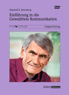 Einführung in die Gewaltfreie Kommunikation, 3 DVDs, Marshall B. Rosenberg
