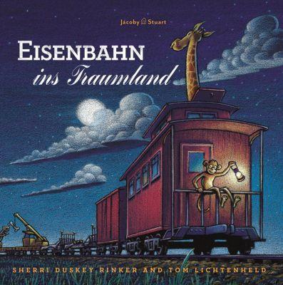 Eisenbahn ins Traumland, Sherri Duskey Rinker, Tom Lichtenheld