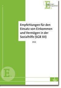Empfehlungen für den Einsatz von Einkommen und Vermögen in der Sozialhilfe (SGB XII)