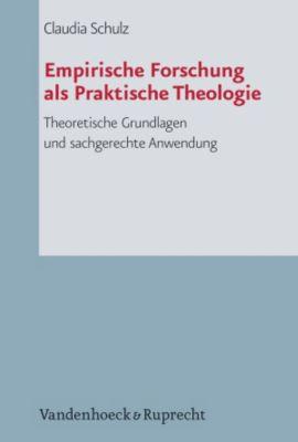 Empirische Forschung als Praktische Theologie, Claudia Schulz