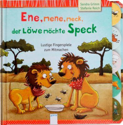 Ene, mene, meck, der Löwe möchte Speck!, Sandra Grimm, Stefanie Reich