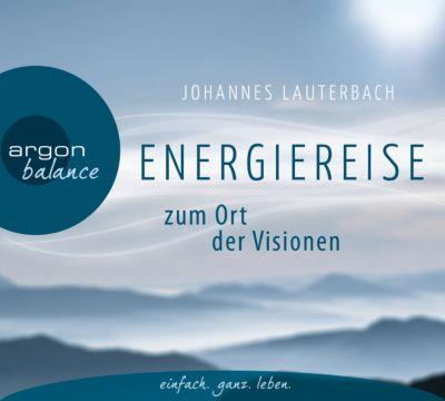 Energiereise zum Ort der Visionen, CD, Johannes Lauterbach