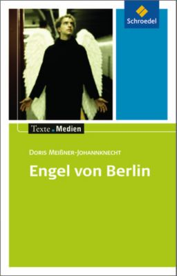 Engel von Berlin, Textausgabe mit Materialien, Doris Meißner-Johannknecht
