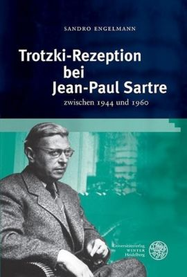 Engelmann, S: Trotzki-Rezeption bei Jean-Paul Sartre, Sandro Engelmann