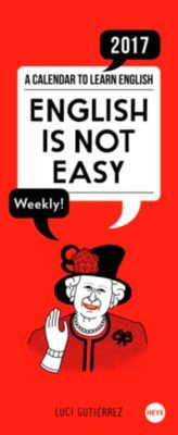 English is not easy Wochenkalender 2017, Lucy Gutierrez