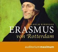 Erasmus von Rotterdam, 2 Audio-CDs, Wilhelm Ribhegge