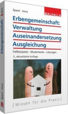 Erbengemeinschaft: Verwaltung - Auseinandersetzung - Ausgleichung, Reinhold Spanl, Andrea Imre