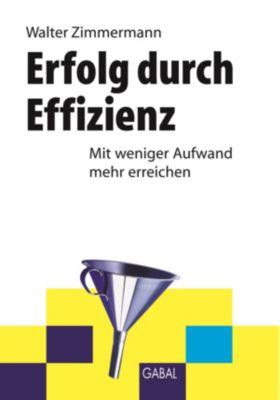Erfolg durch Effizienz, Walter Zimmermann