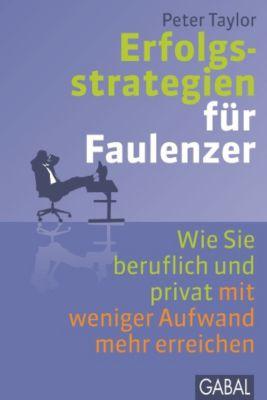 Erfolgsstrategien für Faulenzer, Peter Taylor