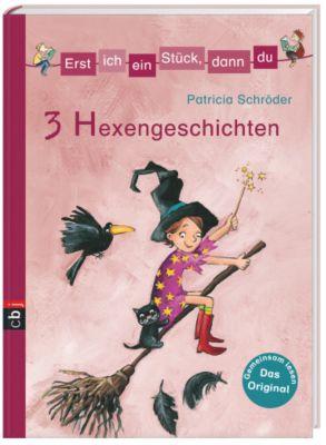 Erst ich ein Stück, dann du. Themenbände Band 2: 3 Hexengeschichten, Patricia Schröder