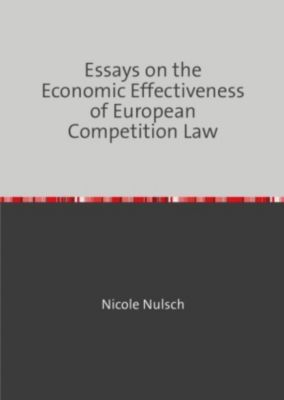 Essays on the Economic Effectiveness of European Competition Law, Nicole Nulsch