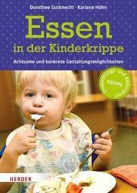 Essen in der Kinderkrippe, Dorothee Gutknecht, Kariane Höhn