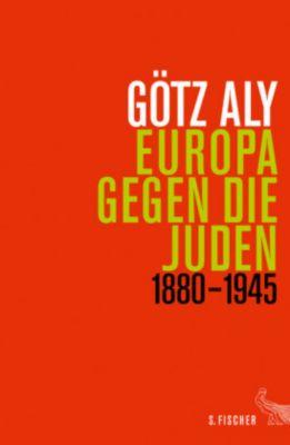 Europa gegen die Juden, Götz Aly