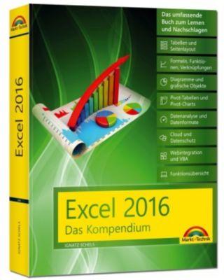 Excel 2016 - Das Kompendium, Ignatz Schels