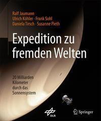 Expedition zu fremden Welten, Ralf Jaumann, Ulrich Köhler, Frank Sohl, Daniela Tirsch, Susanne Pieth