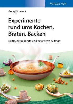 Experimente rund ums Kochen, Braten, Backen, Georg Schwedt