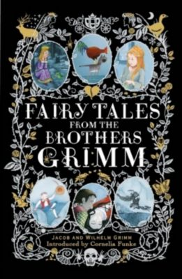 Fairy Tales from the Brothers Grimm, Jacob Grimm, Wilhelm Grimm