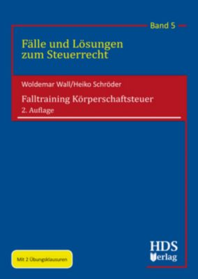 Falltraining Körperschaftsteuer, Woldemar Wall, Heiko Schröder