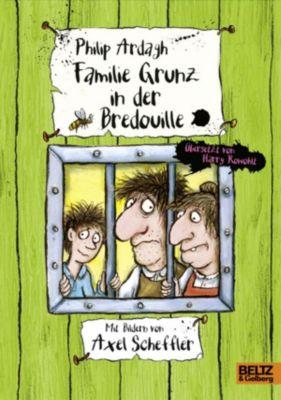 Familie Grunz Band 3: Familie Grunz in der Bredouille, Philip Ardagh
