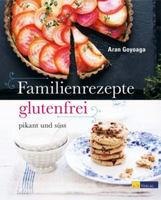 Familienrezepte glutenfrei, Aran Goyoaga