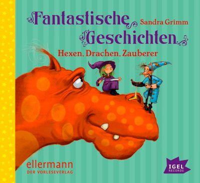 Fantastische Geschichten. Hexen, Drachen, Zauberer, Audio-CD, Sandra Grimm
