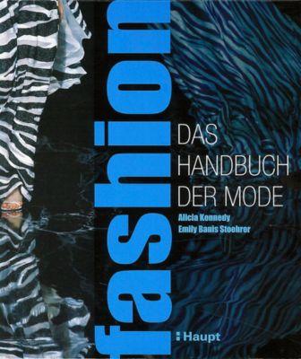 fashion - das Handbuch der Mode, Alicia Kennedy, Emily Banis Stoehrer